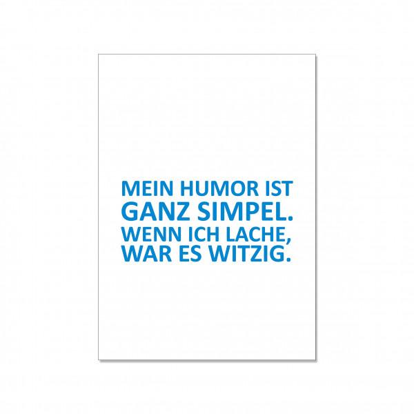 Postkarte hoch, MEIN HUMOR IST GANZ SIMPEL. WENN ICH LACHE, WAR ES WITZIG, blau