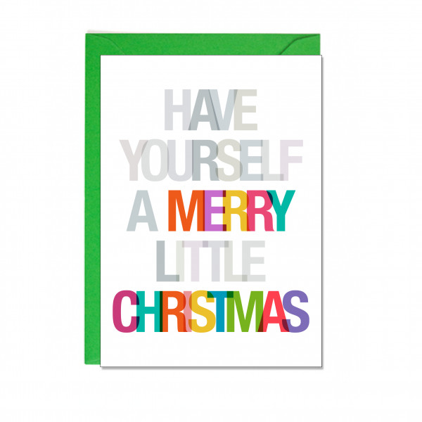 Faltkarte hoch, HAVE YOURSELF A MERRY LITTLE CHRISTMAS