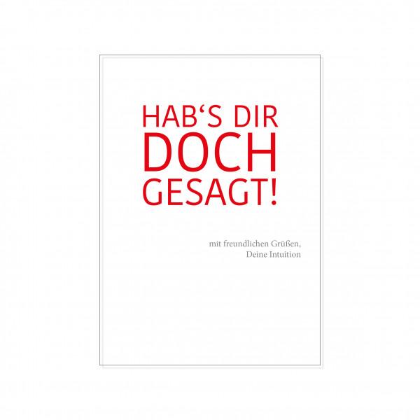 Postkarte hoch, HAB'S DIR DOCH GESAGT! mit freundlichen Grüßen, Deine Intuition