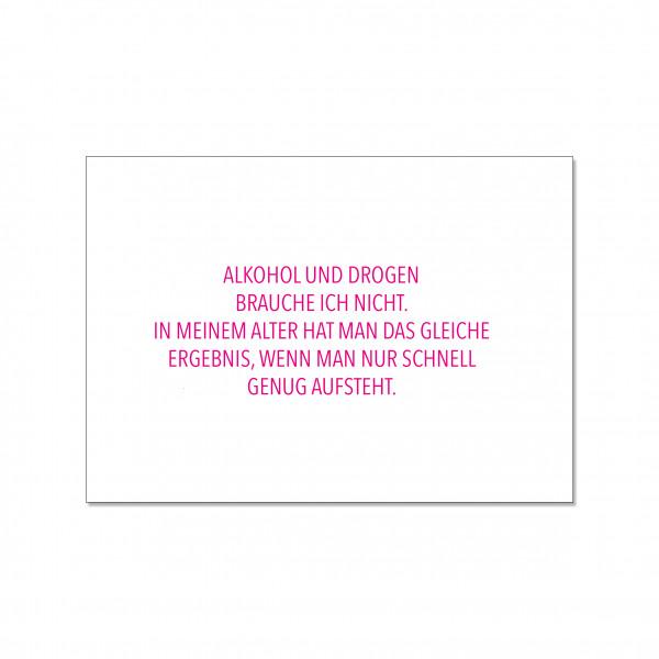 Postkarte quer, ALKOHOL UND DROGEN BRAUCHE ICH NICHT. IN MEINEM ALTER HAT MAN DAS GLEICHE ERBEBNIS,