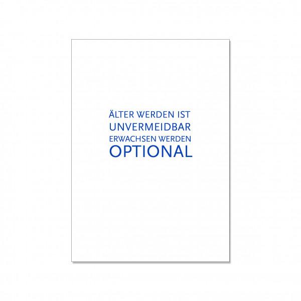 Postkarte hoch, ÄLTER WERDEN IST UNVERMEIDBAR. ERWACHSEN WERDEN OPTIONAL, blau