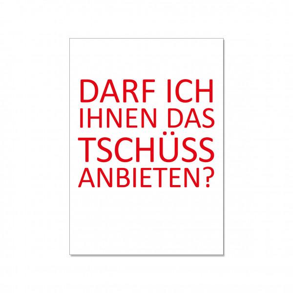 Postkarte hoch, DARF ICH IHNEN DAS TSCHÜSS ANBIETEN?, rot