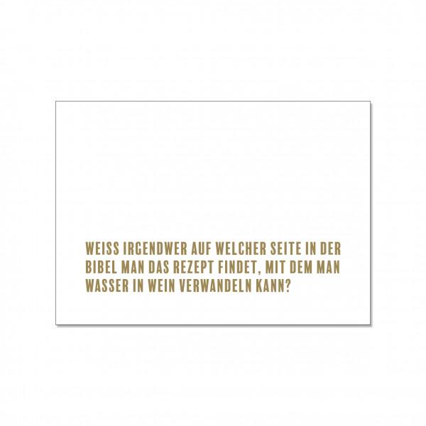 Postkarte quer, WEISS IRGENDWER AUF WELCHER SEITE IN DER BIBEL MAN DAS REZEPT FINDET, MIT DEM MAN WA