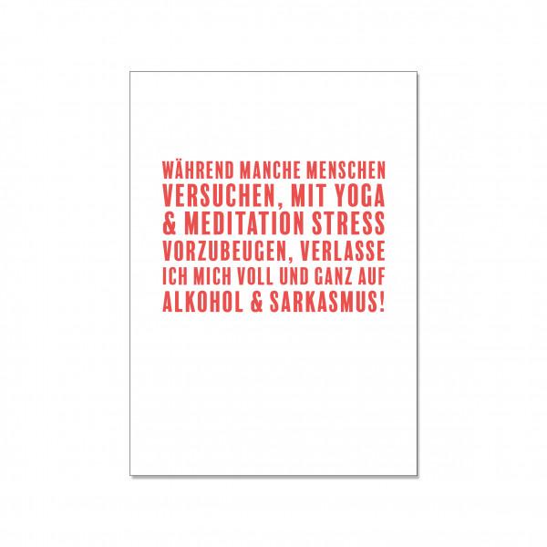 Postkarte hoch, WÄHREND MANCHE MENSCHEN VERSUCHEN, MIT YOGA UND MEDITATION STRESS VORZUBEUGEN, VERLA