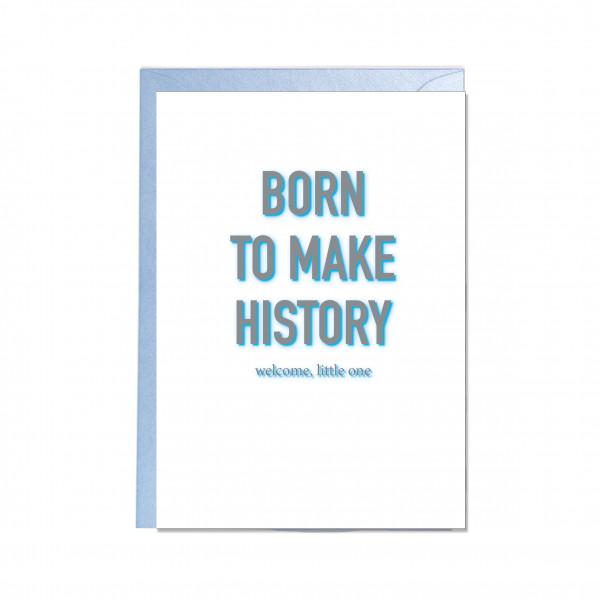 Faltkarte hoch, BORN TO MAKE HISTORY blau