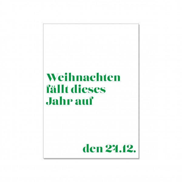 Postkarte hoch, WEIHNACHTEN FÄLLT DIESES JAHR AUF DEN 24.12