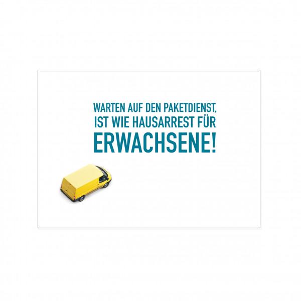Postkarte quer, WARTEN AUF DEN PAKETDIENST,IST WIE HAUSARREST FÜR ERWACHSENE!