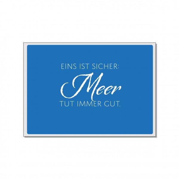 Postkarte quer, EINS IST SICHER - MEER TUT IMMER GUT