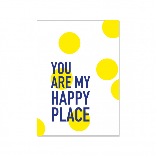Postkarte hoch, YOU ARE MY HAPPY PLACE