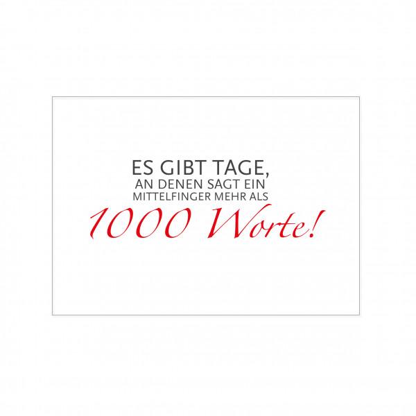 Postkarte quer, ES GIBT TAGE, AN DENEN SAGT EIN MITTELFINGER MEHR ALS 1000 Worte!