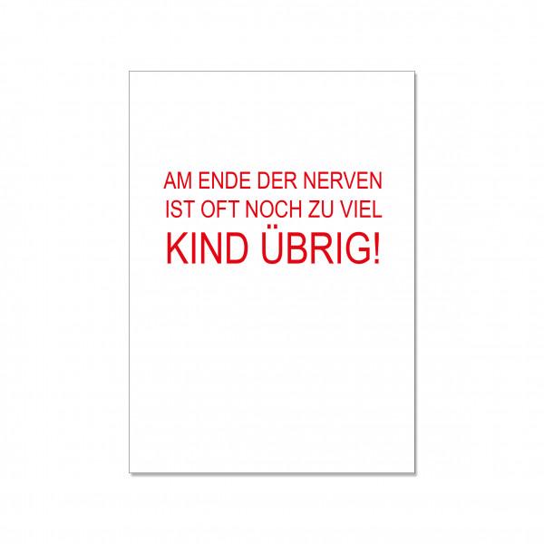 Postkarte hoch, AM ENDE DE NERVEN IST OFT NOCH SO VIEL KIND ÜBRIG!, rot