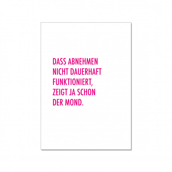 Postkarte hoch, DASS ABNEHMEN NICHT DAUERHAFT FUNKTIONIERT, ZEIGT JA SCHON DER MOND, neon pink
